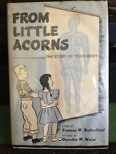 1951 From Little Acorns The Story of Your Body HC Book - Butterfield / Weiss