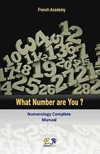 What Number Are You? - Numerology Complete Manual by French Academy (2016,...