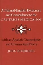 A Nahuatl-English Dictionary and Concordance to the ?Cantares Mexicanos: With ..