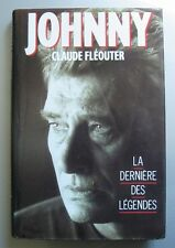 JOHNNY HALLYDAY (LIVRE)  JOHNNY LA DERNIERE DES LEGENDES  - CLAUDE FLEOUTER