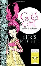 CHRIS RIDDELL  __ GOTH GIRL AND THE PIRATE QUEEN __ BRAND NEW __ FREEPOST UK