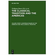 The Classical Tradition and the Americas : European Images of the Americas...