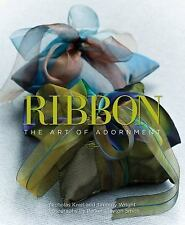 BRAND NEW Ribbon The Art of Adornment Hardcover Book Craft Style