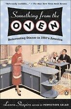 Something from the Oven : Reinventing Dinner in 1950s America by Laura...