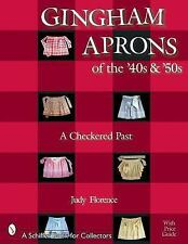 Gingham Aprons of the '40s & 50s: A Checkered Past (Schiffer Book for Collectors