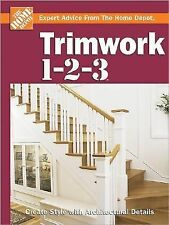 Trimwork 1-2-3 (The Home Depot) The Home Depot Hardcover