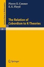 The Relation of Cobordism to K-Theories (Lecture Notes in Mathematics,-ExLibrary