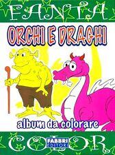 Fanta Color. Orchi e Draghi - Album per bambini da colorare - Fabbri Editori