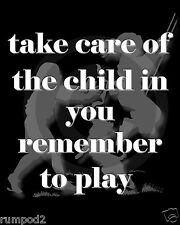 Inspirational/Motivational Poster/Take care of the child in you/sayings/quotes