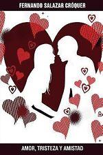 Amor, Tristeza y Amistad by Fernando Salazar Croquer (2013, Paperback)