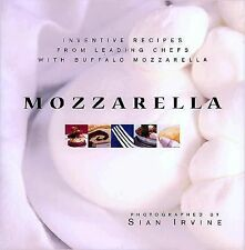 Mozzarella: Inventive Recipes from Leading Chefs with Buffalo Mozzarella