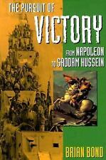 The Pursuit of Victory: From Napoleon to Saddam Hussein Bond, Brian Hardcover