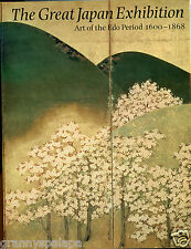 The Great Japan Exhibition - Art of the Edo Period 1600-1868 - 1981, Nice Cond