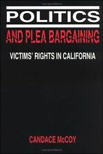 Politics and Plea Bargaining: Victims' Rights in California (Law in Social Conte