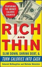 Rich and Thin: How to Slim Down, Shrink Debt, and Turn Calories Into Cash by