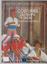 Costumes du temps jadis, De la Révolution à la Belle Epoque S. Pagan