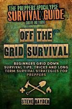 Preppers Apocalypse Survival Guide: Off the Grid Survival : Beginners Grid...