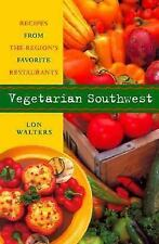 Vegetarian Southwest: Recipes from the Region's Favorite Restaurants (Cookbooks