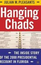 Hanging Chads: The Inside Story of the 2000 Presidential Recount in Fl-ExLibrary