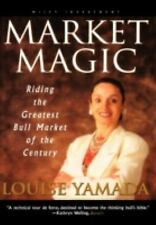 Market Magic: Riding the Greatest Bull Market of the Century by Yamada, Louise,
