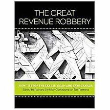 The Great Revenue Robbery: How to Stop the Tax Cut Scam and Save Canada