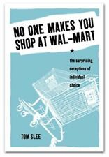 No One Makes You Shop at Wal-Mart: The Surprising Deceptions of Individual Choic
