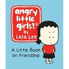 Angry Little Girls: A Little Book on Friendship (Running Press Miniatu-ExLibrary