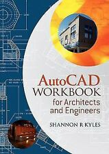 AutoCAD Workbook for Architects and Engineers, Kyles, Shannon R., Good Book