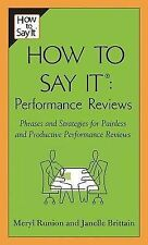 How to Say It Performance Reviews: Phrases and Strategies for Painless and...