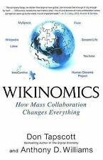 Wikinomics : How Mass Collaboration Changes Everything by Don Tapscott and...