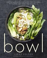 Bowl : Vegetarian Recipes for Ramen, Pho, Bibimbap, Dumplings, and Other...