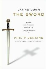 Laying Down the Sword: Why We Can't Ignore the Bible's Violent Verses-ExLibrary