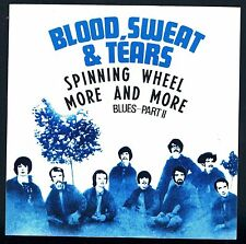 "BLOOD SWEAT & TEARS SPINNING WHEEL/MORE AND MORE 7"" 45 GIRI"