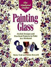 The Weekend Crafter: Painting Glass: Stylish Designs and Practical Projects to P