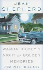 Wanda Hickey's Night of Golden Memories: And Other Disasters Shepherd, Jean Pap