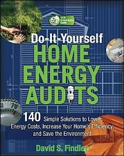 Do-It-Yourself Home Energy Audits: 140 Simple Solutions to Lower Energy Costs, I