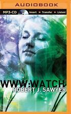 WWW Trilogy: WWW: Watch : Watch 2 by Robert J. Sawyer (2015, MP3 CD, Unabridged)