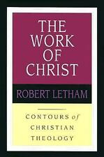 The Work of Christ (Contours of Christian Theology), Letham, Robert, New Book