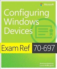 Exam Ref: Exam Ref 70-697 Configuring Windows Devices by Jason Kellington and...