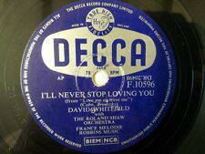 "78 rpm 10"" DAVID WHITFIELD i'll never stop loving you"