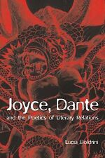 Joyce, Dante, and the Poetics of Literary Relations : Language and Meaning in...