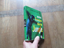 LA CROIX DU SUD EDWARD WEYER mes freres de la jungle 1956 + photos  bresil