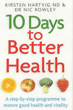 10 Days to Better Health: A Step-by-step Programme to Restore Good Health and...
