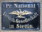 Pr. NATIONAL VERSICH: GESELLSCHAFT in STETTIN BLECHSCHILD EV. 98 J um 1880