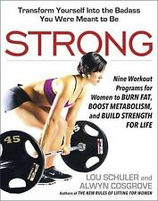 Strong : Nine Next-Level Workout Programs for Women by Lou Schuler and Alwyn...