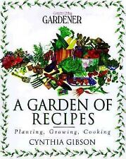 A Garden of Recipes: Planting, Growing, Cooking