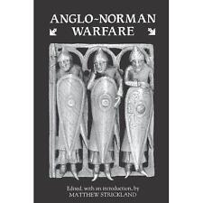 Anglo-Norman Warfare : Studies in Late Anglo-Saxon and Anglo-Norman Military...