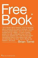 Free Book: I am a fanatic about freedom. I'm tired of seeing people beaten down