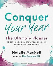 Conquer Your Year: The Ultimate Planner to Get More Done Grow Your Business a...