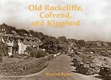 Old Rockcliffe, Colvend and Kippford by Bernard Byrom (Paperback, 2010)